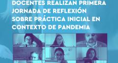 Imagen Docentes realizan primera jornada de reflexión sobre Práctica Inicial en contexto de pandemia