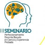 Imagen II Seminario: Perfeccionamiento Docente Basado en Ciencia y Experiencia Probada