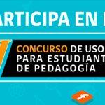 """Imagen ATENCIÓN! Ya está abierta la convocatoria 2018 para el """"IV Concurso de Uso de TIC para Estudiantes de Pedagogía"""""""