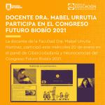 Imagen Docente Dra. Mabel Urrutia participó en el Congreso Futuro Biobío 2021