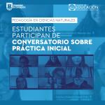 Imagen Estudiantes participan de primer conversatorio sobre práctica inicial