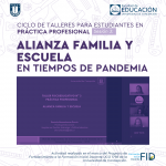 Imagen Estudiantes en práctica profesional participan de taller sobre Alianza, Familia y Escuela en Tiempos de Pandemia