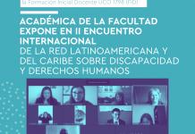 Académica de la Facultad expone en II Encuentro internacional de la Red Latinoamericana y del Caribe sobre Discapacidad y Derechos Humanos