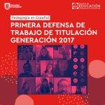 Imagen Pedagogía en Español realiza su primera defensa de Trabajo de Titulación Generación 2017